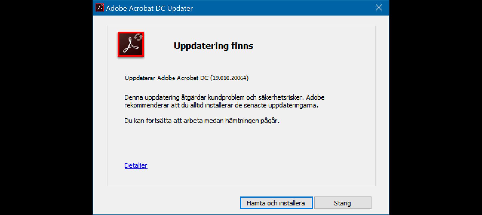 Adobe släppte precis en akut säkerhetsuppdatering till Acrobat Reader och Acrobat Pro.