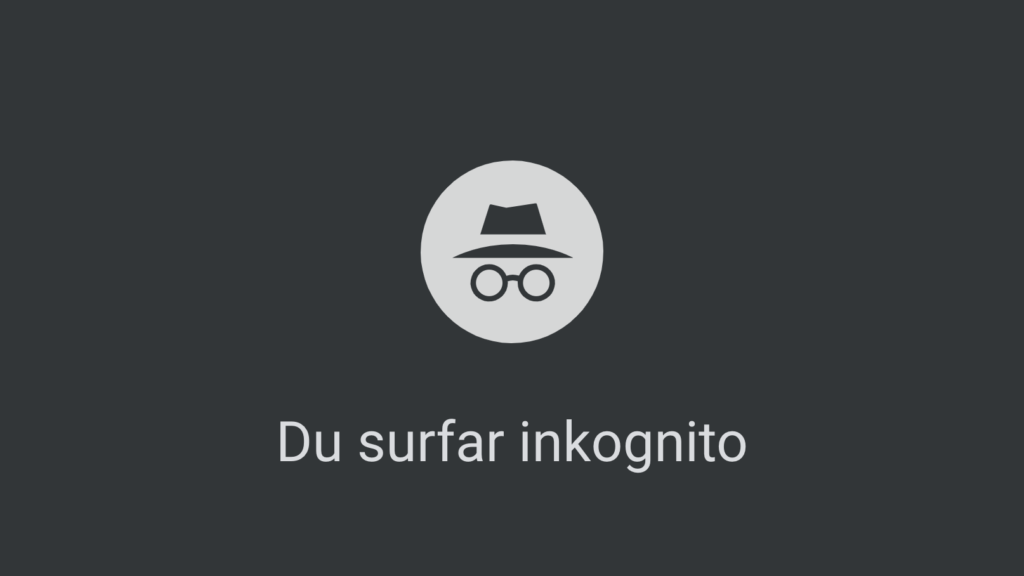 Inkognitoläge i Google Chrome